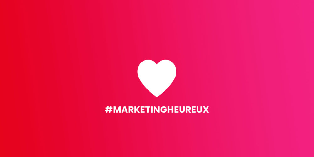 #marketignheureux